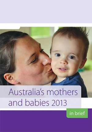 Australia's mothers and babies 2013—in brief